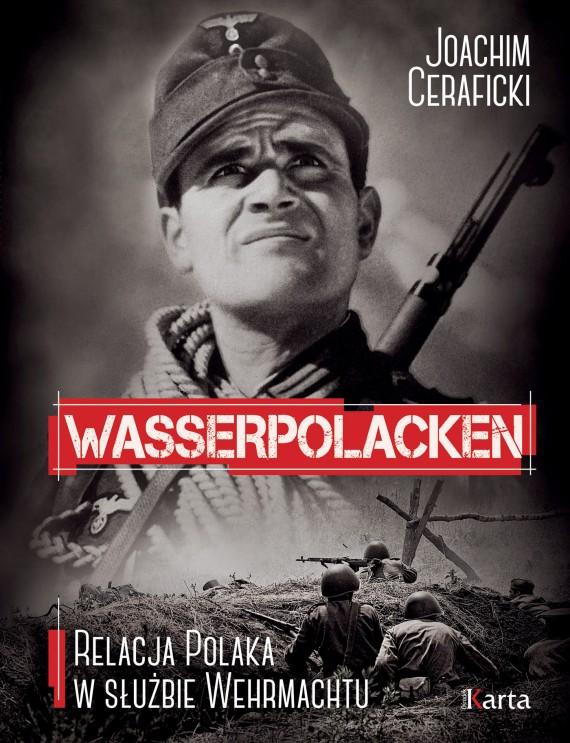 okładka Wasserpolacken. Relacja Polaka w służbie Wehrmachtuebook | EPUB, MOBI | Joachim Ceraficki