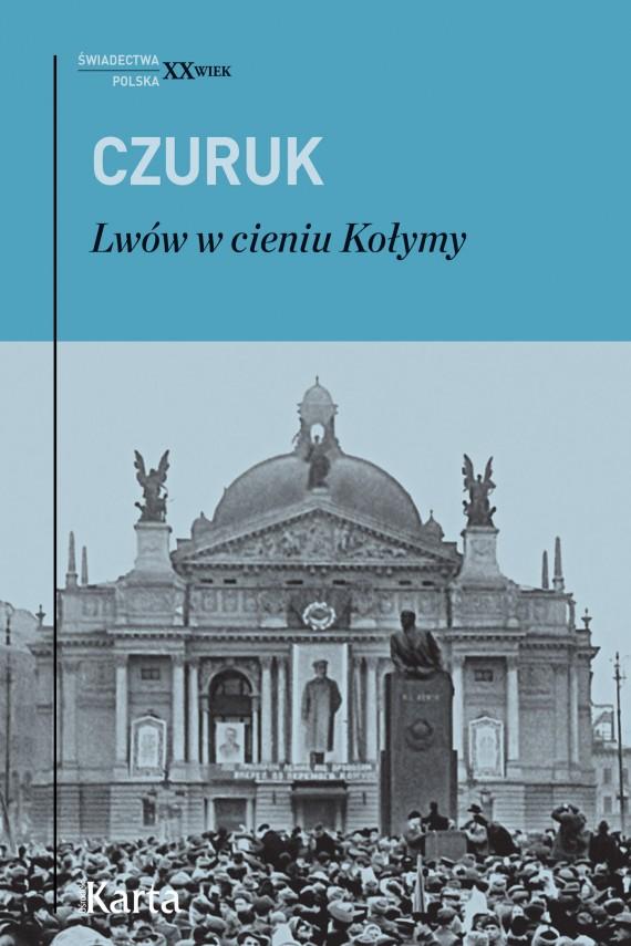 okładka Lwów w cieniu Kołymyebook | EPUB, MOBI | Stanisław Czuruk