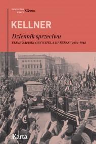 okładka Dziennik sprzeciwu. Tajne zapiski obywatela III Rzeszy 1939–1942, Ebook | Friedrich Kellner