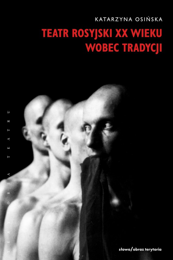 okładka Teatr rosyjski XX wieku wobec tradycji. Kontynuacje, zerwania, transformacjeebook | EPUB, MOBI | Katarzyna Osińska
