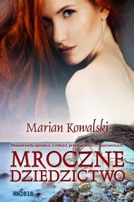 okładka Mroczne dziedzictwo. Ebook | Marian Kowalski