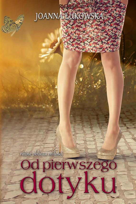 okładka Od pierwszego dotyku. Ebook | EPUB, MOBI | Joanna Łukowska