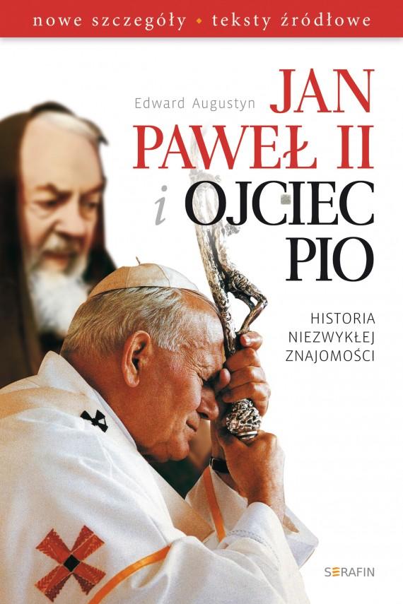 okładka Jan Paweł II i Ojciec Pio. Historia niezwykłej znajomości. Ebook | EPUB, MOBI | Edward Augustyn