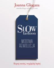 okładka Slow fashion. Modowa rewolucja. Ebook | papier | Joanna Glogaza