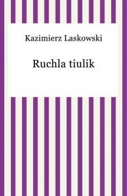 okładka Ruchla tiulik. Ebook | EPUB,MOBI | Kazimierz Laskowski