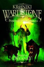 okładka Kroniki Wardstone 5. Pomyłka stracharza, Ebook | Joseph Delaney