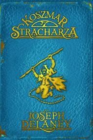 okładka Kroniki Wardstone 7. Koszmar stracharza, Ebook | Joseph Delaney