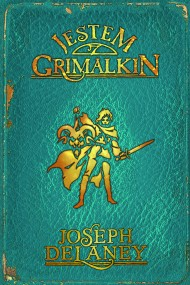 okładka Kroniki Wardstone 9. Jestem Grimalkin, Ebook | Joseph Delaney