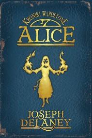 okładka Kroniki Wardstone 12. Alice, Ebook | Joseph Delaney