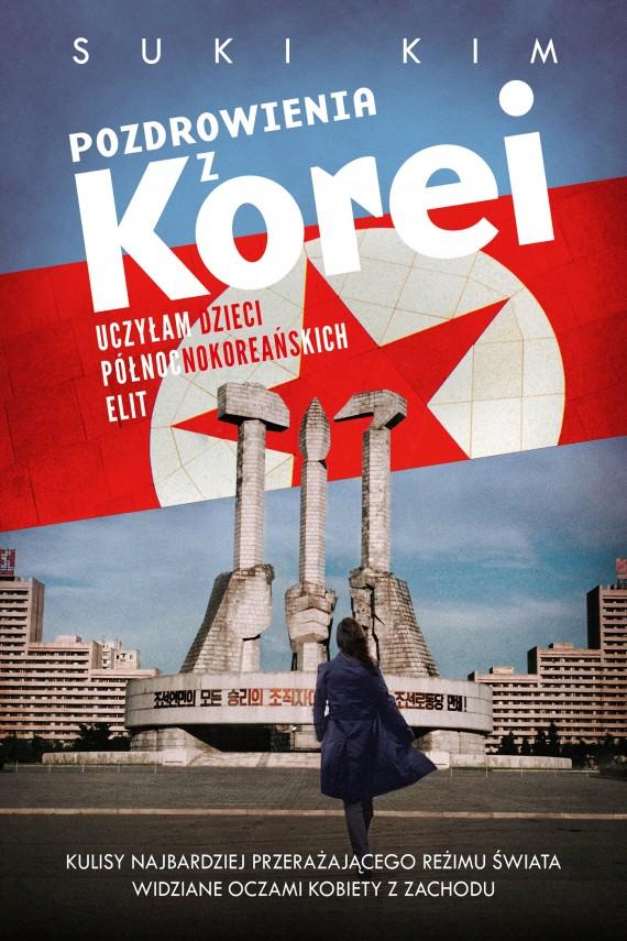 okładka Pozdrowienia z Korei. Uczyłam dzieci północnokoreańskich elit. Ebook | EPUB, MOBI | Suki Kim