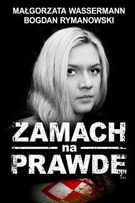 okładka Zamach na prawdę. Ebook | EPUB,MOBI | Bogdan Rymanowski, Małgorzata Wassermann