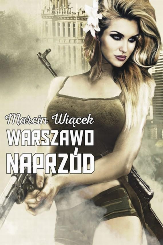 okładka Warszawo naprzód. Ebook | EPUB, MOBI | Marcin  Wiącek