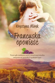 okładka Francuska opowieść. Ebook | EPUB,MOBI | Krystyna Mirek