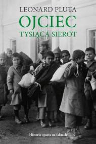 okładka Ojciec tysiąca sierot. Ebook | papier | Leonard Pluta