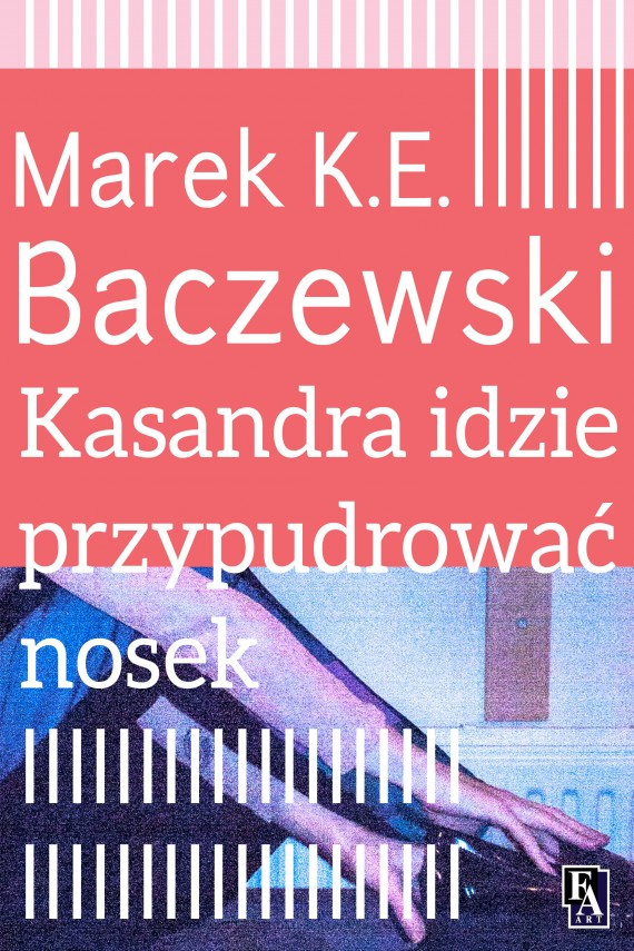 okładka Kasandra idzie przypudrować nosekebook | EPUB, MOBI | Marek K.E. Baczewski