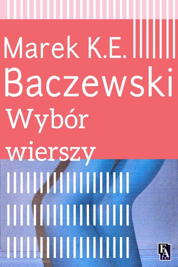 okładka Wybór wierszyebook   EPUB, MOBI   Marek K.E. Baczewski