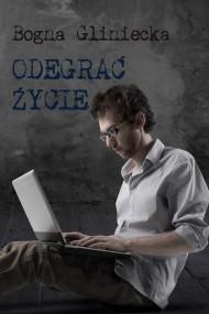 okładka Odegrać życie, Ebook | Bogna Gliniecka