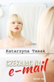 okładka Czekając na e-mail. Ebook | EPUB,MOBI | Katarzyna  Tasak