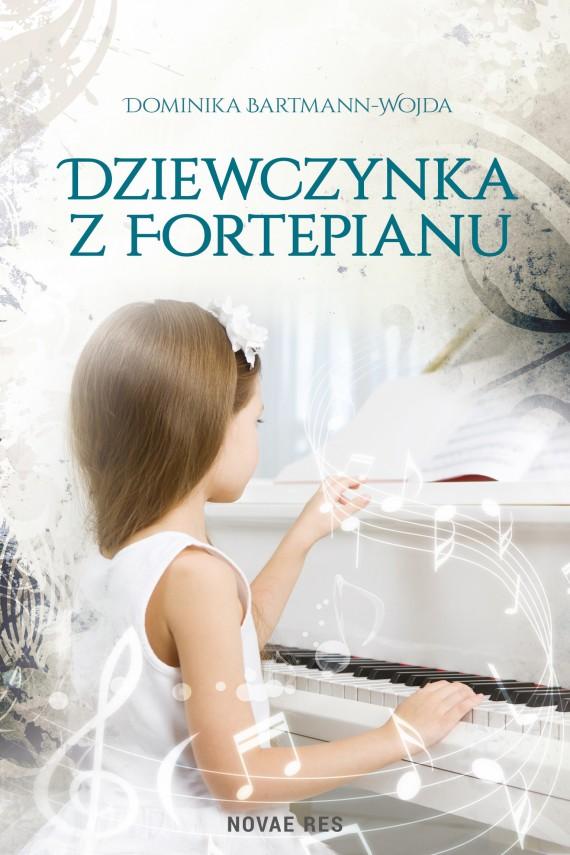 okładka Dziewczynka z fortepianu. Ebook   EPUB, MOBI   Dominika  Bartmann-Wojda
