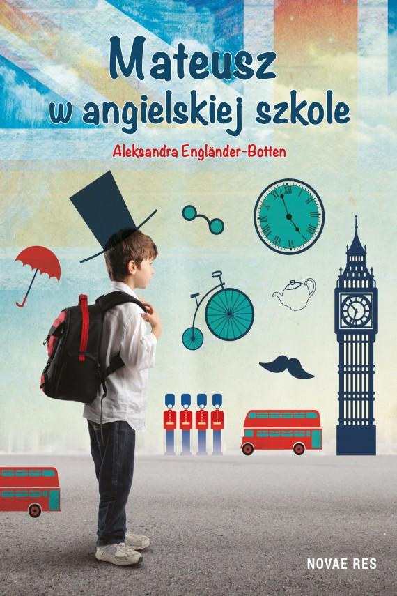 okładka Mateusz w angielskiej szkole. Ebook | EPUB, MOBI | Aleksandra  Engländer-Botten