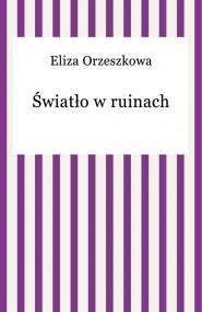 okładka wiatło w ruinach, Ebook | Eliza Orzeszkowa