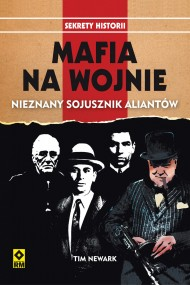 okładka Mafia na wojnie. Nieznany sojusznik aliantów, Ebook   Tim Newark