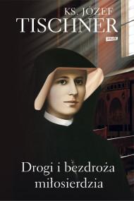 okładka Drogi i bezdroża miłosierdzia. Ebook | papier | Ks. Józef Tischner