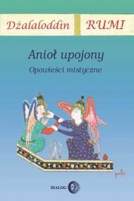 okładka Anioł upojony. Opowieści mistyczne, Ebook | Rumi Dżalaloddin