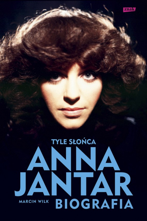 okładka Tyle słońca. Anna Jantar - biografia. Ebook | EPUB, MOBI | Marcin Wilk