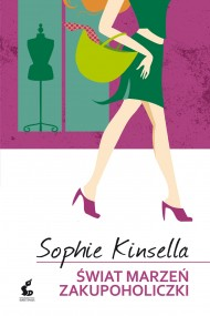 okładka Świat marzeń zakupoholiczki. Ebook | EPUB,MOBI | Sophie Kinsella