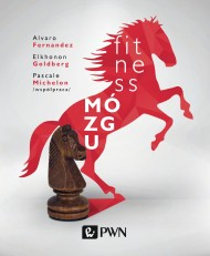 okładka Fitness mózgu. Ebook | EPUB,MOBI | Elkhonon  Goldberg, Alvaro  Fernandez, Pascale  Michelon