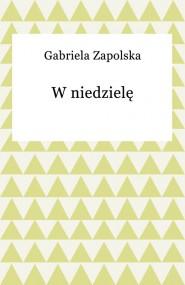 okładka W niedzielę. Ebook | Gabriela Zapolska