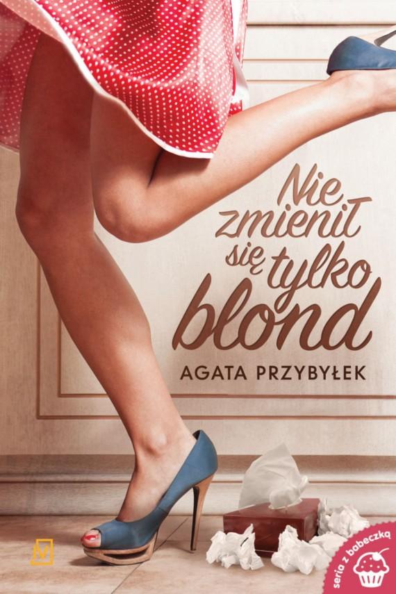 okładka Nie zmienił się tylko blondebook | EPUB, MOBI | Agata Przybyłek