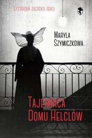 okładka Tajemnica domu Helclów. Ebook | papier | Jacek Dehnel, Piotr Tarczyński, Maryla Szymiczkowa