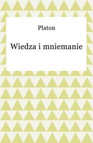 okładka Wiedza i mniemanie. Ebook | Platon