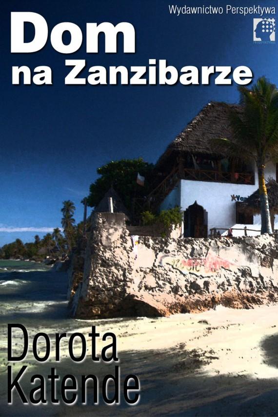 okładka Dom na Zanzibarzeebook | EPUB, MOBI | Dorota Katende