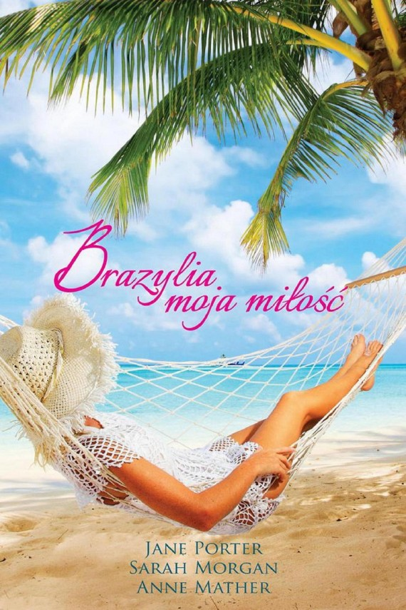 okładka Brazylia, moja miłośćebook | EPUB, MOBI | Sarah Morgan, Anne Mather, Jane Porter