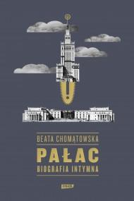 okładka Pałac. Biografia intymna. Ebook | EPUB,MOBI | Beata Chomątowska