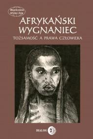 okładka Afrykański wygnaniec. Tożsamość a prawa człowieka.. Ebook | EPUB,MOBI | Joanna  Mantel-Niećko