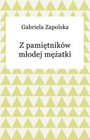 okładka Z pamiętników młodej mężatki. Ebook | Gabriela Zapolska