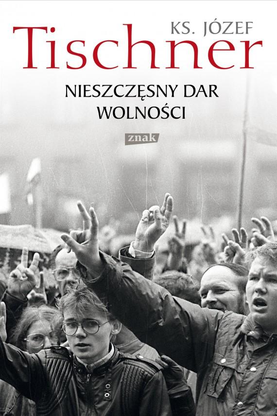 okładka Nieszczęsny dar wolnościebook | EPUB, MOBI | Ks. Józef Tischner