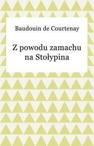 okładka Z powodu zamachu na Stołypina. Ebook | EPUB,MOBI | Baudouin de Courtenay