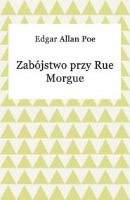 okładka Zabójstwo przy Rue Morgue. Ebook | EPUB,MOBI | Edgar Allan Poe