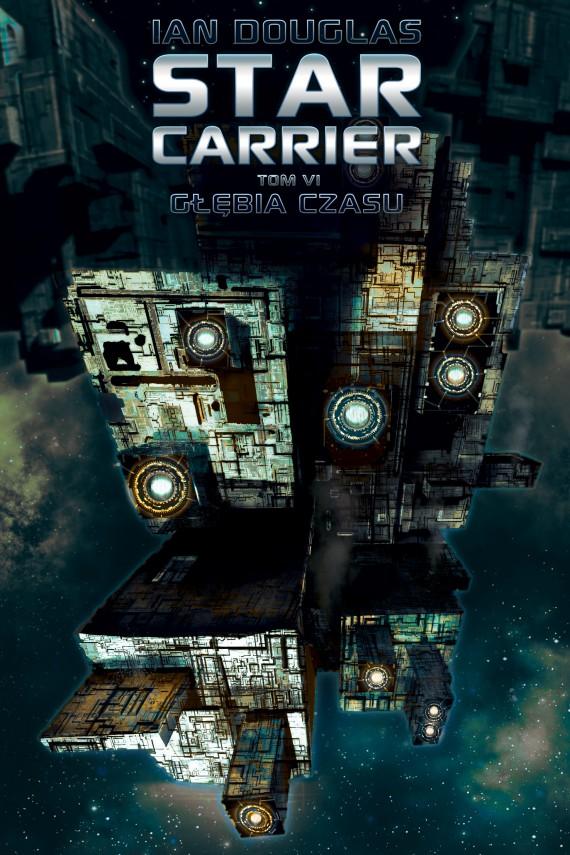 okładka Star Carrier. Tom 6: Głębia czasu. Ebook | EPUB, MOBI | Ian Douglas