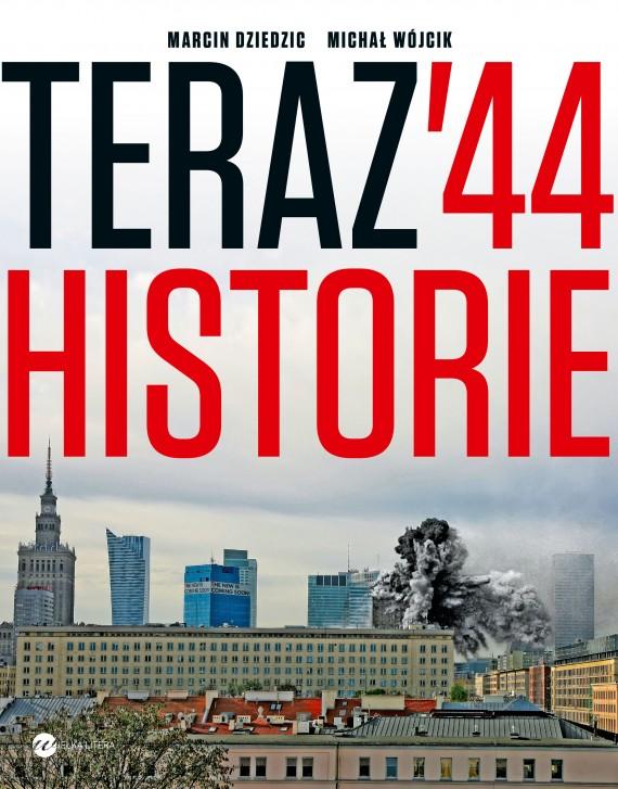 okładka Teraz '44. Historieebook | EPUB, MOBI | Michał Wójcik, Marcin Dziedzic