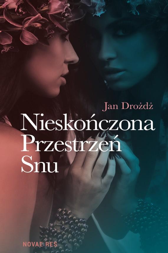 okładka Nieskończona Przestrzeń Snu. Ebook | EPUB, MOBI | Jan  Drożdż