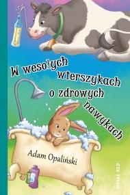 okładka W wesołych wierszykach o zdrowych nawykach. Ebook | EPUB,MOBI | Adam Opaliński