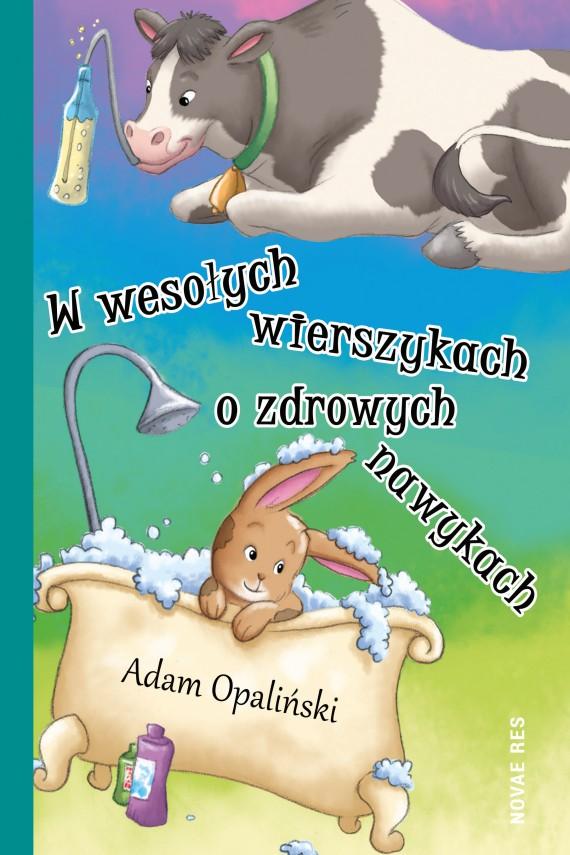 okładka W wesołych wierszykach o zdrowych nawykach. Ebook | EPUB, MOBI | Adam Opaliński