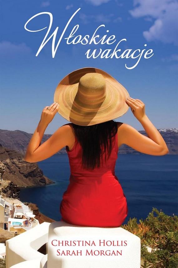 okładka Włoskie wakacje. Ebook | EPUB, MOBI | Sarah Morgan, Christina Hollis