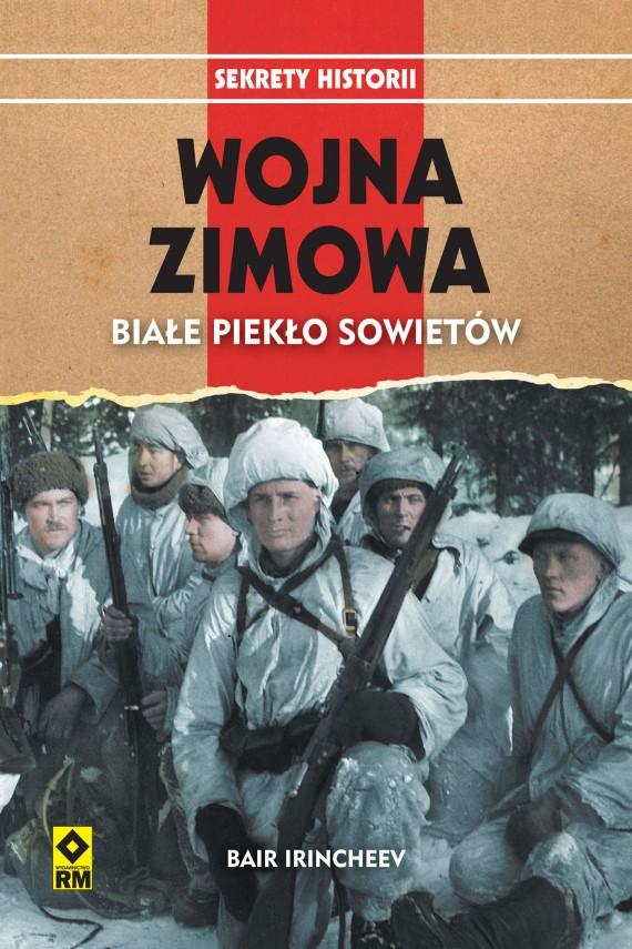 okładka Wojna zimowa. Białe piekło Sowietów. Ebook   EPUB, MOBI   Bair Irincheev